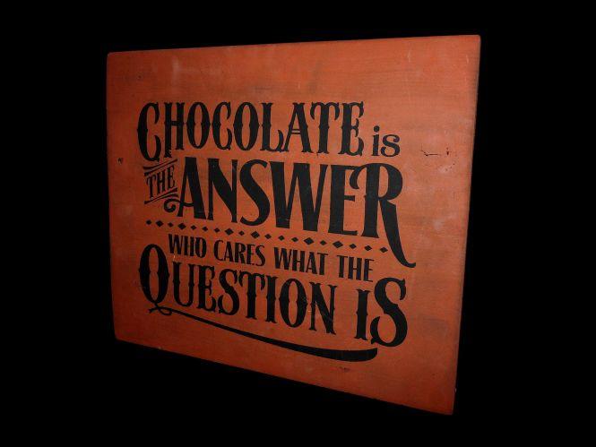 """Holzschild """"Schokolade ist die Antwort ..."""" im Vintage-Stil"""